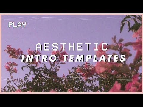 Xxx Mp4 Aesthetic Intro Templates 2019 NO TEXT WITH DOWNLOAD LINKS 3gp Sex