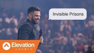 Invisible Prisons   Maybe: God   Pastor Steven Furtick