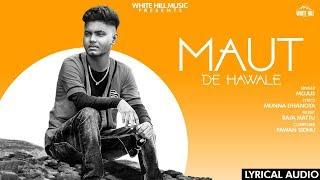 Maut De Hawale (Lyrical Audio)   Mojus   New Punjabi Song 2019   White Hill Music