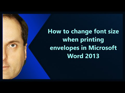 How to change font size when printing envelopes in Microsoft Word 2013