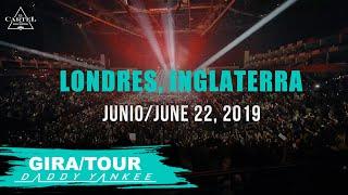 Daddy Yankee - Con Calma Gira/Tour Londres - Inglaterra 2019