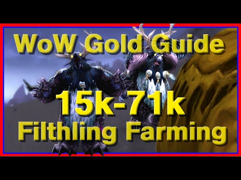 How to Make 15,000-71,000 Gold in WoW - Filthling Farming Guide
