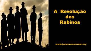 A Revolução dos Rabinos - Judaísmo Nazareno