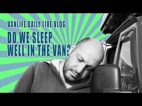 Do We Sleep Well in a Van? Vanlife Updates