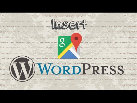 How to insert Google Maps in Wordpress without plugin
