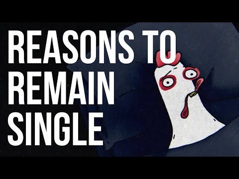 Reasons to Remain Single