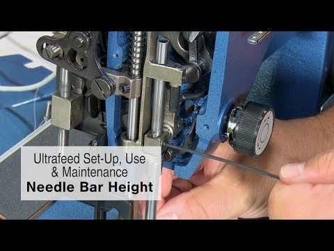 Needle Bar Height on a Sailrite Ultrafeed Sewing Machine