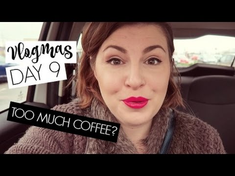VLOGMAS DAY 9 / Too Much Coffee?