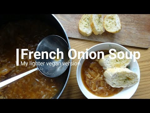 French Onion Soup ¦ My Lighter, Vegan Version