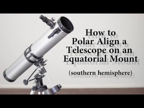 How to Polar Align a Telescope in the Southern Hemisphere