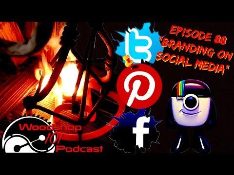Woodshop 101 #088 : Branding on Social Media