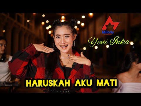 Download Lagu Yeni Inka Haruskah Aku Mati Mp3