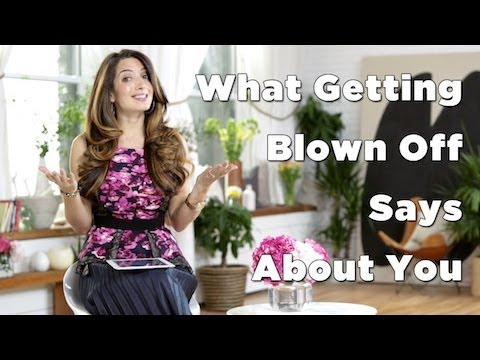 What Getting Blown Off Says About You