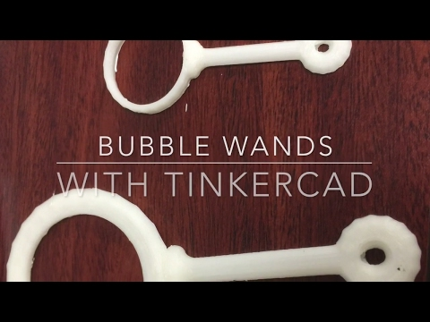 Making Bubble Wands in Tinkercad