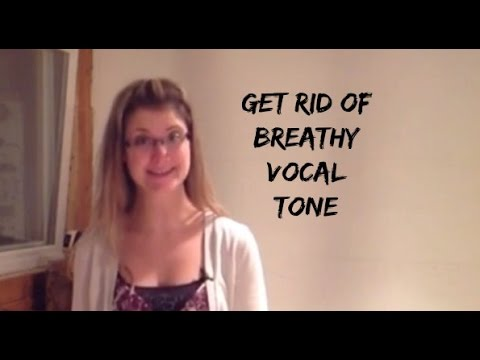 How To Get Rid Of Breathy Vocal Tone