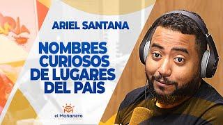 Ariel Santana - Nombres curiosos de lugares del país