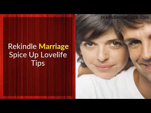 Rekindle Marriage Spice Up Lovelife Tips