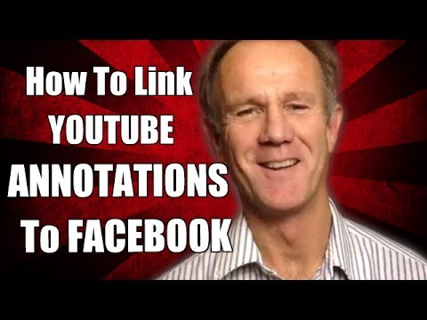 How To Link YouTube Annotations To Facebook
