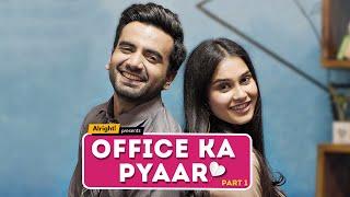 Alright! | Office Ka Pyaar: Part 1 ft. Ayush Mehra & Anushka Sharma
