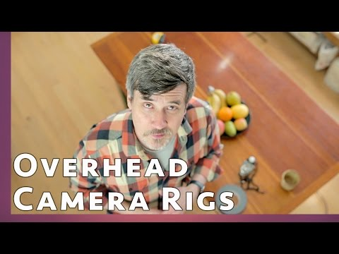 Overhead Video Camera Rigs: How to Shoot Straight Down