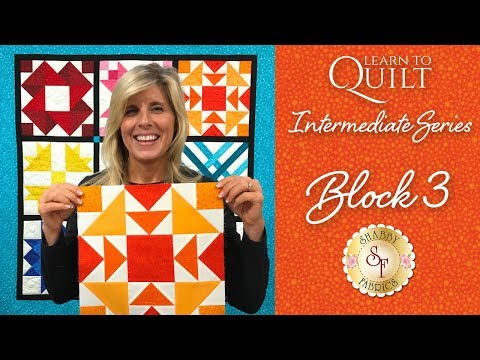 Learn to Quilt Intermediate Block Three | a Shabby Fabrics Quilting Tutorial
