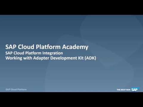 SAP Cloud Platform Integration:  Working with Adapter Development Kit (ADK)