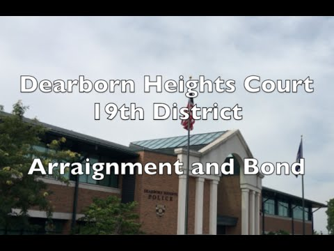 Dearborn Lawyer - 20th District Court - Arraignment