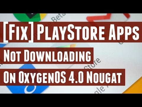 [Fix] PlayStore Apps Not Downloading in OnePlus 3/3T After Nougat Update [OxygenOS 4.0]