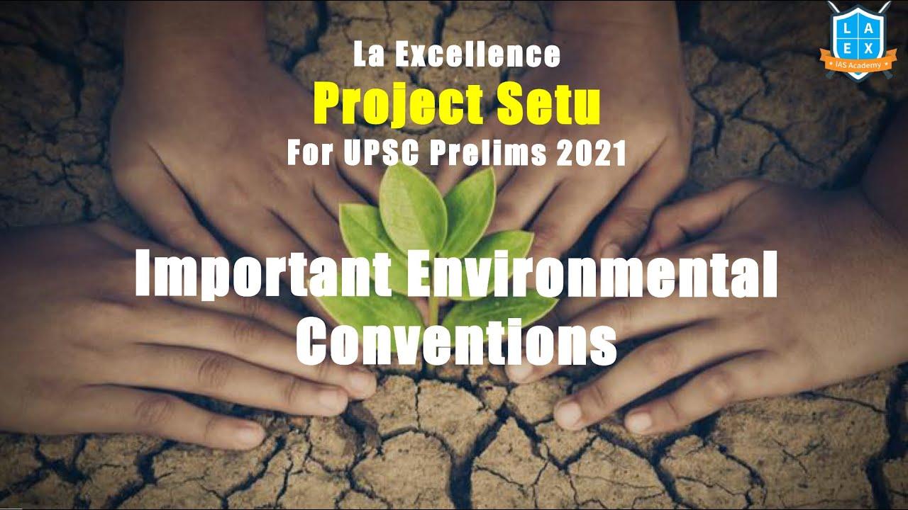 Important Environmental Conventions || Project Setu (Day 1)|| UPSC Prelims 2021 ||Mana La Excellence