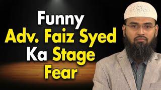 FUNNY - Adv  Faiz Syed Ka Stage Aur Public Fear Ke Bawajood Speech Dena By Adv. Faiz Syed