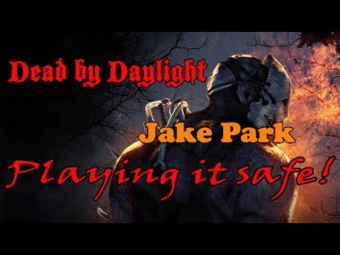 Dead by Daylight (Jake Park playing it safe)