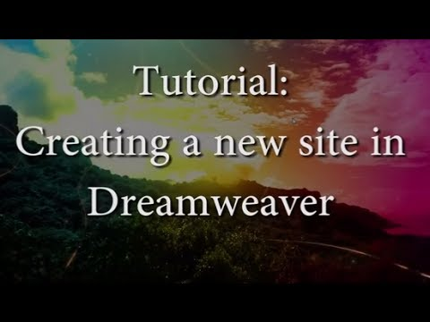 Tutorial: Creating a new site in Dreamweaver