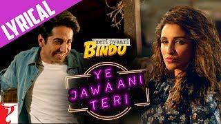 Lyrical: Ye Jawaani Teri Song with Lyrics | Meri Pyaari Bindu | Ayushmann | Parineeti | Kausar