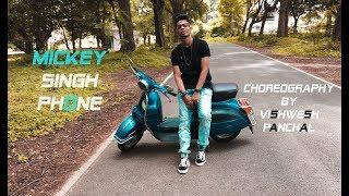 Mickey Singh Phone Choreography by Vishwesh Panchal
