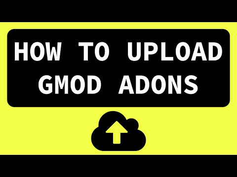 How to Create and Upload Gmod Workshop Addons! BEST WAY!
