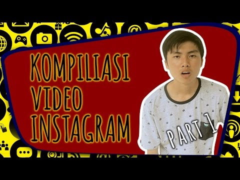 KOMPILIASI VIDEO INSTAGRAM LUCU #PART1