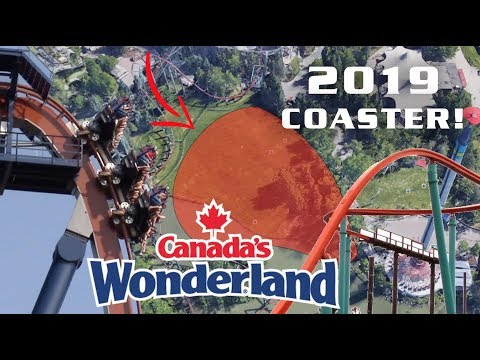 Canada's Wonderland 2019 Coaster CONFIRMED! What Could it be?