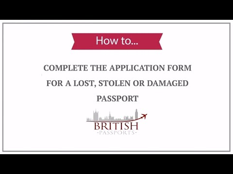 Lost, Stolen or Damaged Passports: How to Complete the Application Form