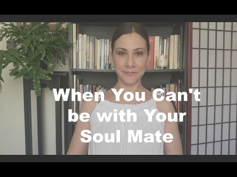 When You Can't be with Your Soul Mate