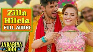 Zilla Hilela Full Audio Song | Jabariya Jodi | Sidharth Malhotra & Elli AvrRam | Tanishk Bagchi