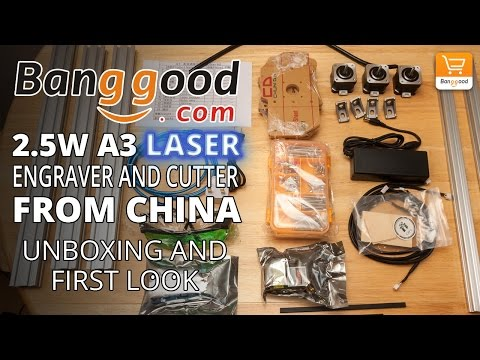 2.5W A3 Laser Engraver / Laser Cutter From Banggood China | Unboxing And First Look