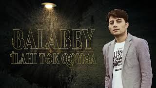 Balabey - İlahi tek qoyma