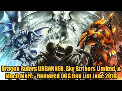 Dragon Rulers UNBANNED, Sky Strikers Limited & Much More - Rumored OCG Ban List June 2018