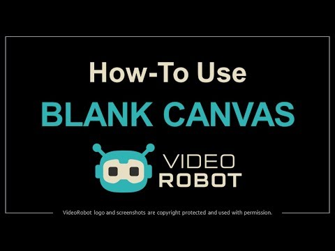 How to Use Blank Canvas in VideoRobot