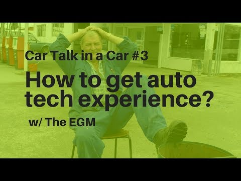 Work Experience, How to get a job as a car mechanic or technician - Car Talk in a Car #3