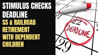 Stimulus Deadline: SS & RRB With Dependent Children