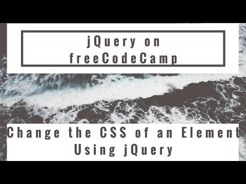 Change the CSS of an Element Using jQuery, jQuery in freeCodeCamp