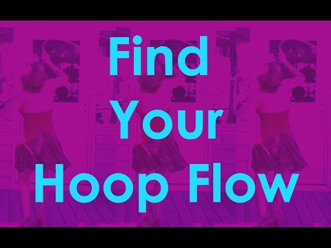 All About Hula Hoop Flow and How to Find Yours