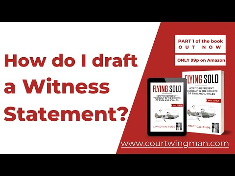 How do I draft a Witness Statement? UK General Litigation & Small Claims
