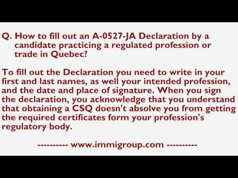 How to fill out an A-0527-JA Declaration by candidate practicing a regulated prof. or trd in Quebec?